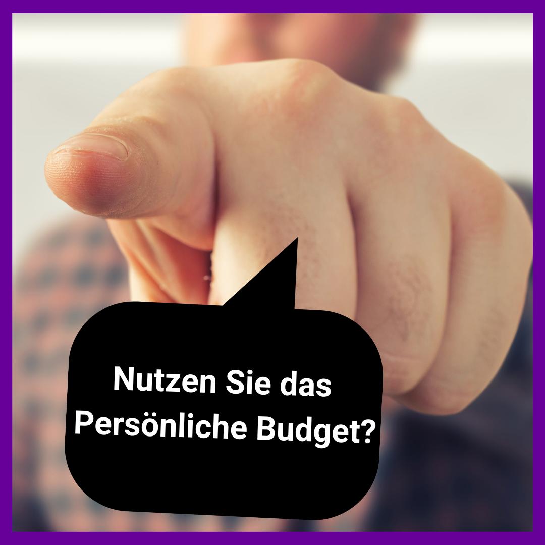 Nutzen Sie das Persönliche Budget?